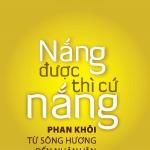 Cuốn sách về Phan Khôi: 'Nắng được thì cứ nắng'